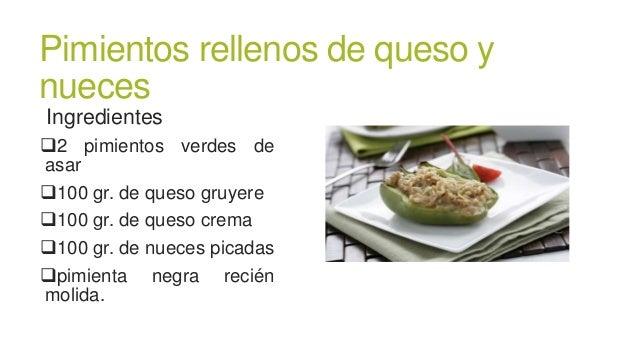Pimientos rellenos de queso ynuecesIngredientes2 pimientos verdes deasar100 gr. de queso gruyere100 gr. de queso crema...