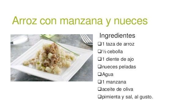 Arroz con manzana y nuecesIngredientes1 taza de arroz½ cebolla1 diente de ajonueces peladasAgua1 manzanaaceite de o...
