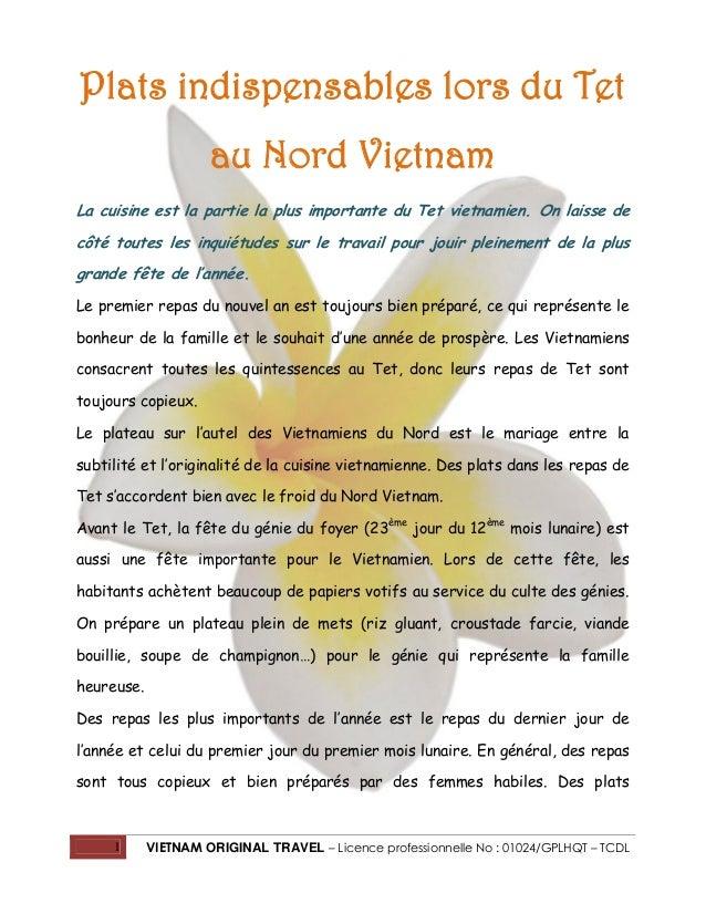 Plats indispensables lors du Tet au Nord Vietnam La cuisine est la partie la plus importante du Tet vietnamien. On laisse ...