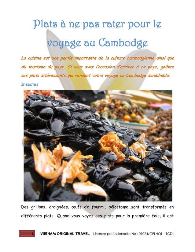 Plats à ne pas rater pour le voyage au Cambodge La cuisine est une partie importante de la culture cambodgienne ainsi que ...