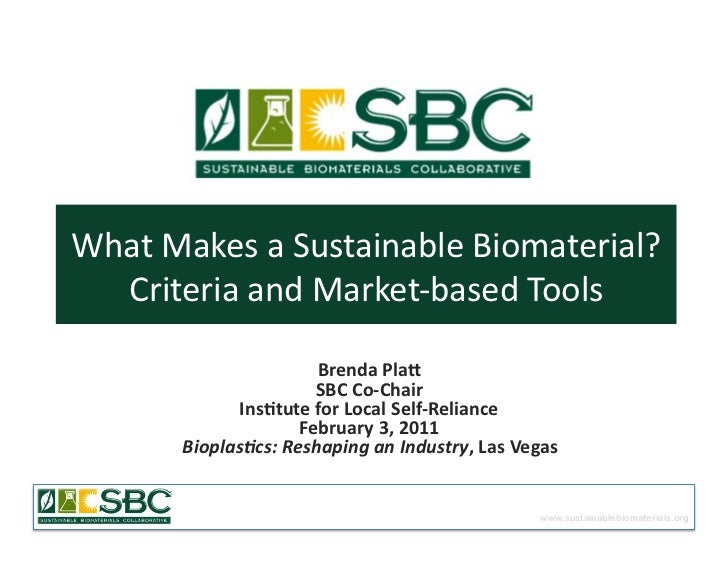 What	  Makes	  a	  Sustainable	  Biomaterial?	    Criteria	  and	  Market-­‐based	  Tools	                              Br...