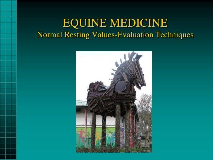 EQUINE MEDICINENormal Resting Values-Evaluation Techniques