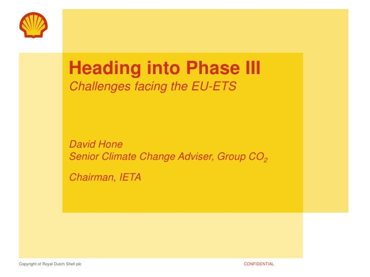 Heading into Phase IIIChallenges facing the EU-ETSDavid HoneSenior Climate Change Adviser, Group CO2Chairman, IETA<br />