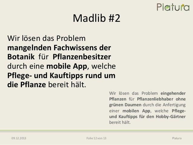 Madlib #2 Wir lösen das Problem mangelnden Fachwissens der Botanik für Pflanzenbesitzer durch eine mobile App, welche Pfle...