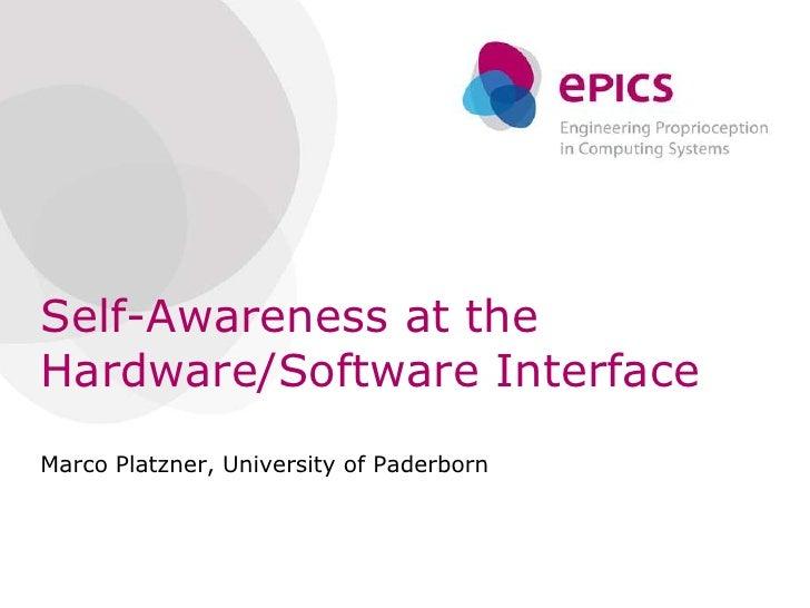 Self-Awareness at theHardware/Software InterfaceMarco Platzner, University of Paderborn