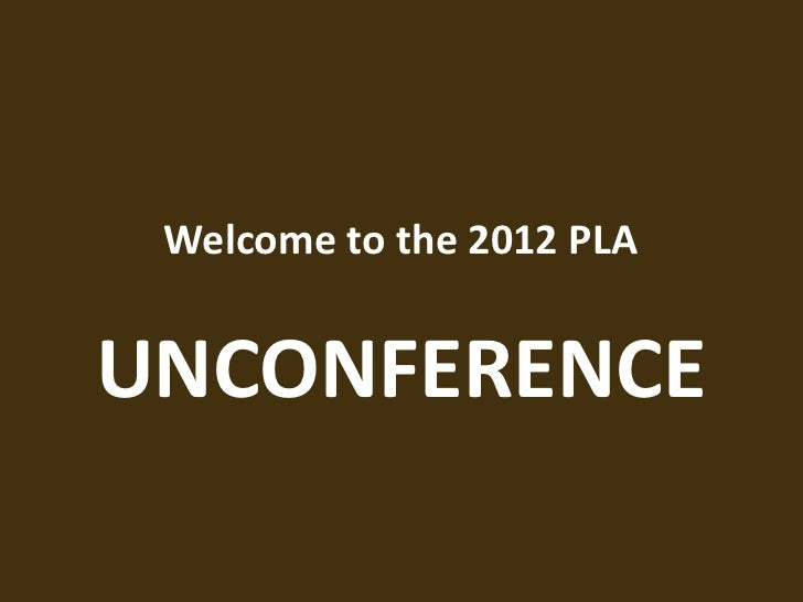 Welcome to the 2012 PLAUNCONFERENCE