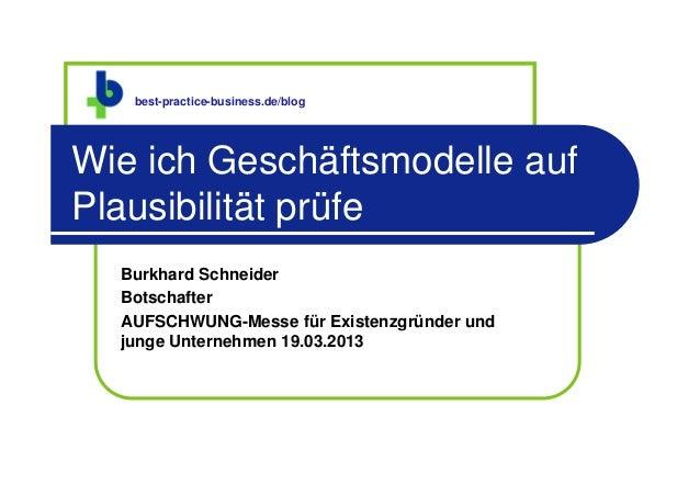 best-practice-business.de/blogWie ich Geschäftsmodelle aufPlausibilität prüfe  Burkhard Schneider  Botschafter  AUFSCHWUNG...