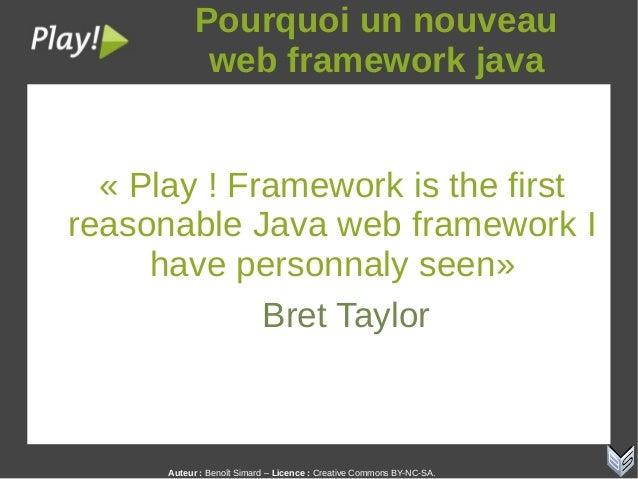 Auteur:Benoît Simard – Licence: Creative Commons BY-NC-SA. Pourquoiunnouveau webframeworkjava « Play ! Framework ...