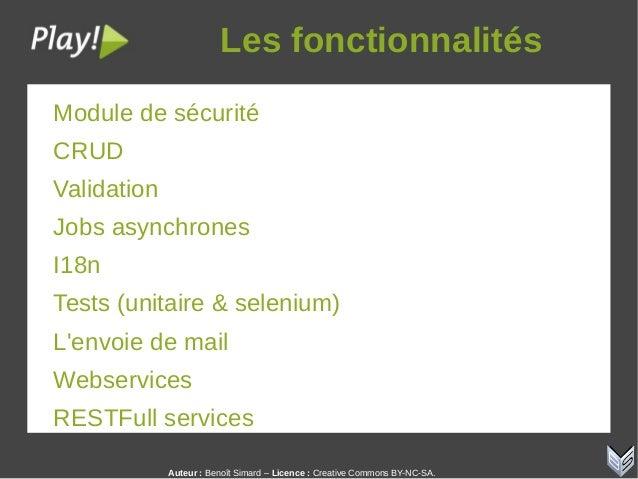 Auteur:Benoît Simard – Licence: Creative Commons BY-NC-SA. Lesfonctionnalités Module de sécurité CRUD Validation Jobs ...