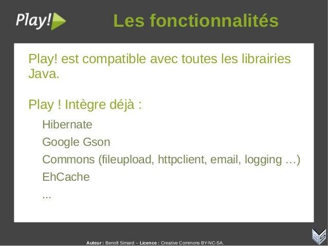 Auteur:Benoît Simard – Licence: Creative Commons BY-NC-SA. Lesfonctionnalités Play! est compatible avec toutes les lib...