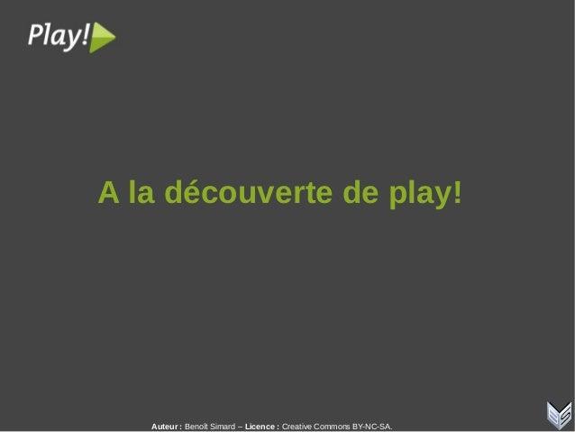 Auteur:Benoît Simard – Licence: Creative Commons BY-NC-SA. Aladécouvertedeplay!