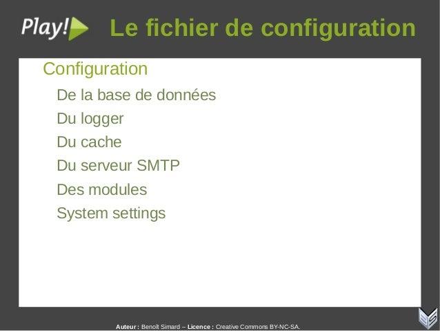 Auteur:Benoît Simard – Licence: Creative Commons BY-NC-SA. Lefichierdeconfiguration Configuration De la base de donn...