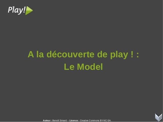 Auteur:Benoît Simard – Licence: Creative Commons BY-NC-SA. Aladécouvertedeplay!: LeModel