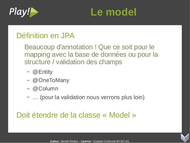 Auteur:Benoît Simard – Licence: Creative Commons BY-NC-SA. Lemodel Définition en JPA Beaucoup d'annotation ! Que ce so...