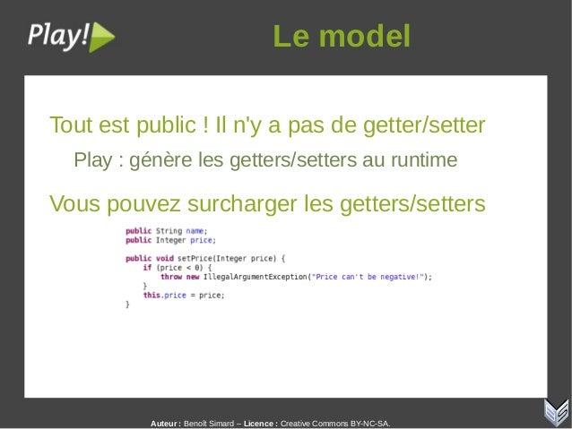 Auteur:Benoît Simard – Licence: Creative Commons BY-NC-SA. Lemodel Tout est public ! Il n'y a pas de getter/setter Pla...