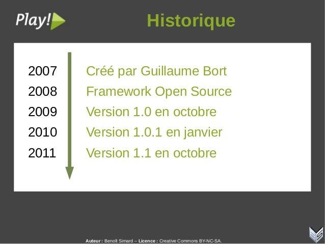 Auteur:Benoît Simard – Licence: Creative Commons BY-NC-SA. Historique 2007 Créé par Guillaume Bort 2008 Framework Open ...