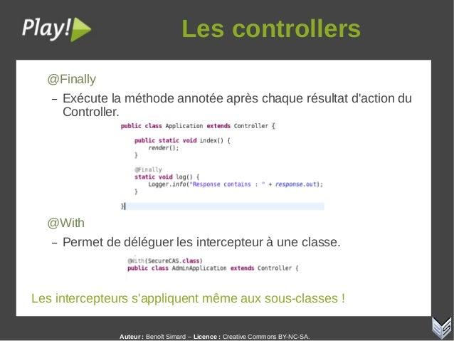 Auteur:Benoît Simard – Licence: Creative Commons BY-NC-SA. Lescontrollers @Finally – Exécute la méthode annotée après ...