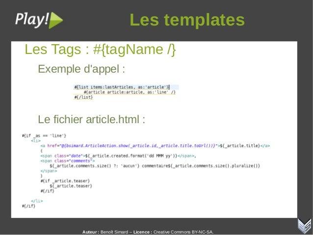 Auteur:Benoît Simard – Licence: Creative Commons BY-NC-SA. Lestemplates Les Tags : #{tagName /} Exemple d'appel : Le f...