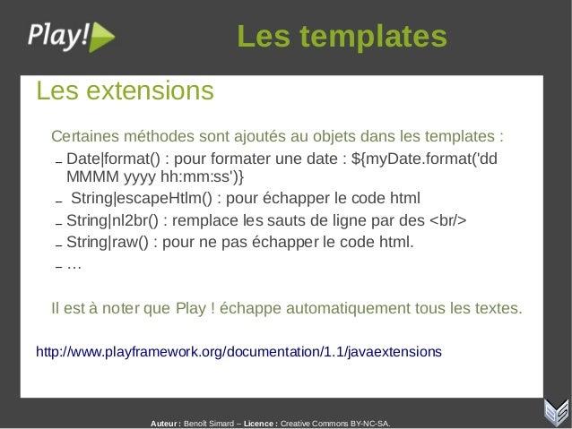 Auteur:Benoît Simard – Licence: Creative Commons BY-NC-SA. Lestemplates Les extensions Certaines méthodes sont ajoutés...