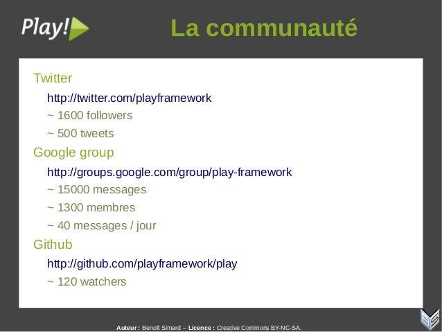 Auteur:Benoît Simard – Licence: Creative Commons BY-NC-SA. Lacommunauté Twitter http://twitter.com/playframework ~ 160...