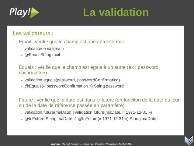 Auteur:Benoît Simard – Licence: Creative Commons BY-NC-SA. Lavalidation Les validateurs : Email : vérifie que le champ...
