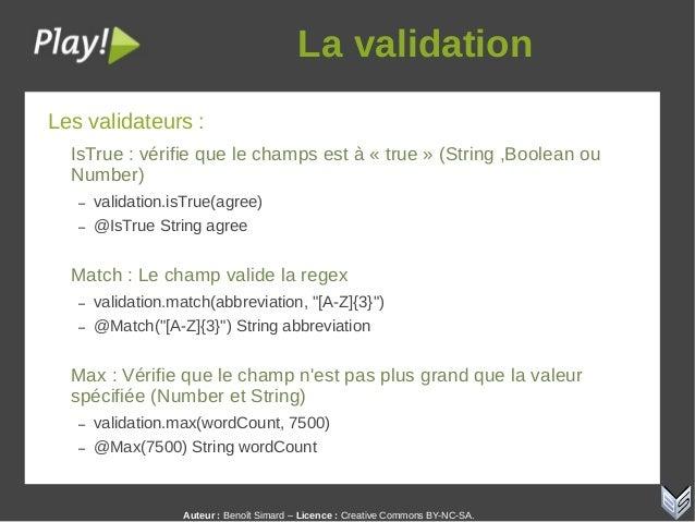 Auteur:Benoît Simard – Licence: Creative Commons BY-NC-SA. Lavalidation Les validateurs : IsTrue : vérifie que le cham...