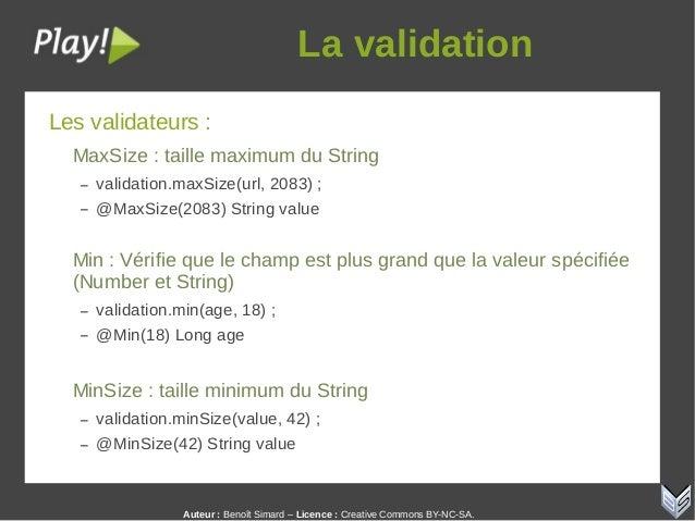 Auteur:Benoît Simard – Licence: Creative Commons BY-NC-SA. Lavalidation Les validateurs : MaxSize : taille maximum du ...