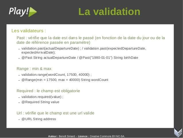 Auteur:Benoît Simard – Licence: Creative Commons BY-NC-SA. Lavalidation Les validateurs : Past : vérifie que la date e...