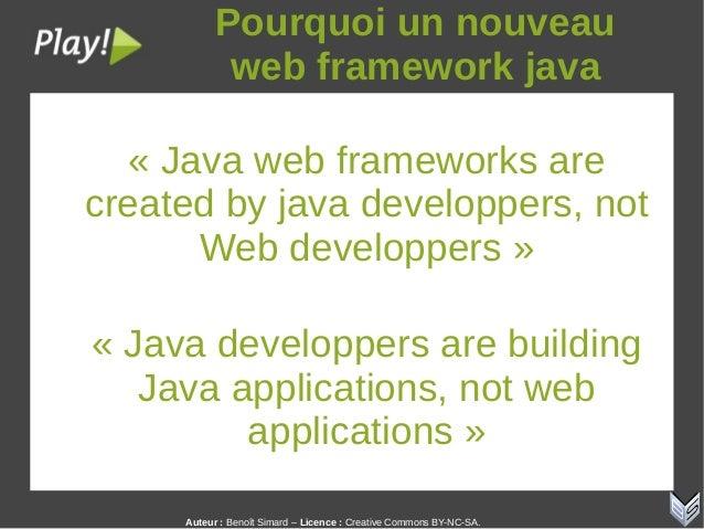 Auteur:Benoît Simard – Licence: Creative Commons BY-NC-SA. Pourquoiunnouveau webframeworkjava « Java web framewor...