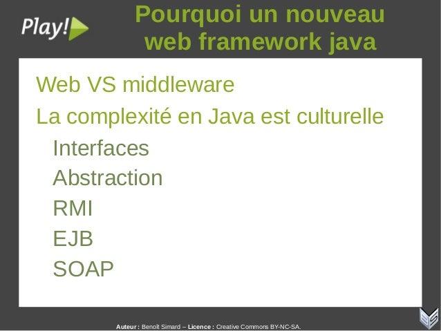 Auteur:Benoît Simard – Licence: Creative Commons BY-NC-SA. Pourquoiunnouveau webframeworkjava Web VS middleware L...