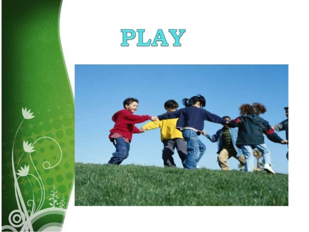 PLAY RANGE OF VOLUNTARY, INTRINSICALLY  MOTIVATED ACTIVITIES NORMALLY  ASSOCIATED WITH PLEASURE AND  ENJOYMENT WORK OF T...