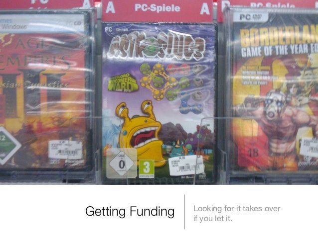Getting Funding  Looking for it takes over if you let it.