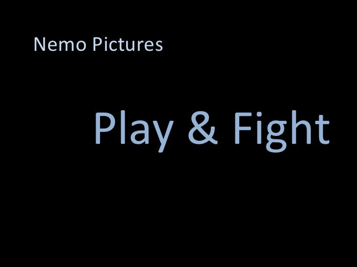 Nemo Pictures Play & Fight