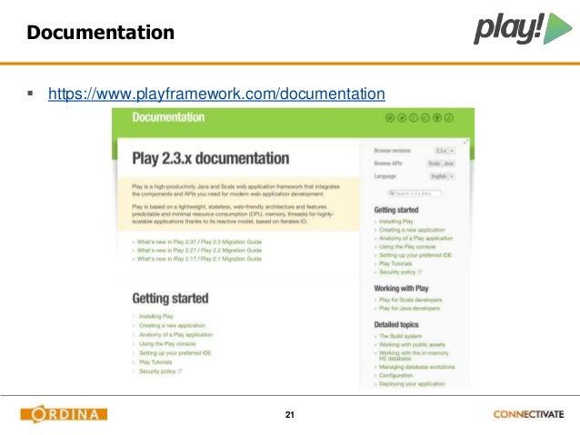21  Documentation   https://www.playframework.com/documentation