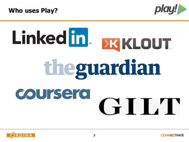 3  Who uses Play?