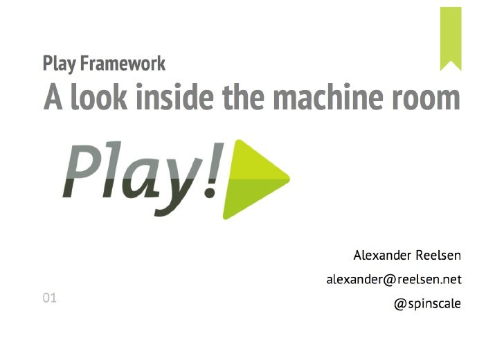 Play framework - A look inside the machine room