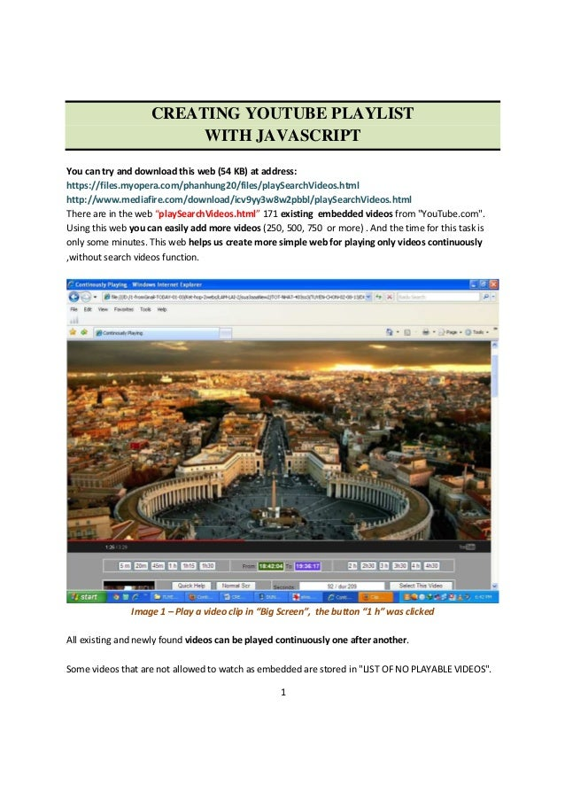 1 CREATING YOUTUBE PLAYLIST WITH JAVASCRIPT You can try and download this web (54 KB) at address: https://files.myopera.co...
