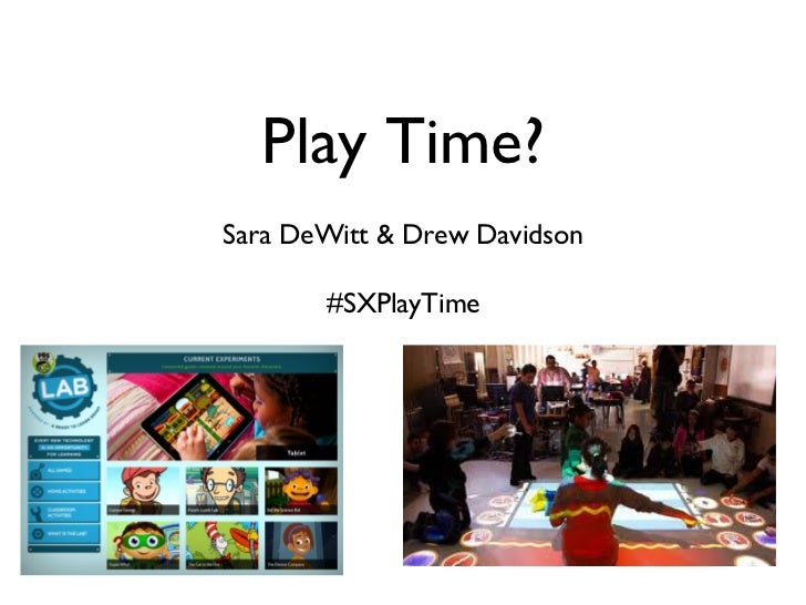 Play Time?Sara DeWitt & Drew Davidson                    #SXPlayTime