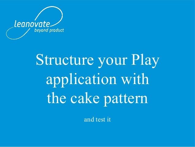 Structure your Play application with the cake pattern and test it