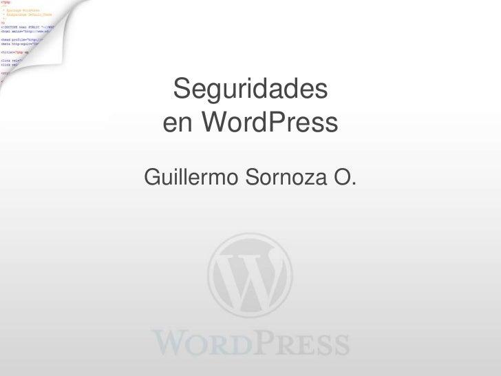 Seguridades en WordPressGuillermo Sornoza O.