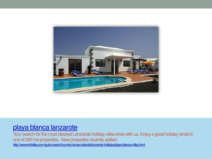 playa blanca lanzaroteYour search for the most desired Lanzarote holiday villas ends with us. Enjoy a great holiday rental...