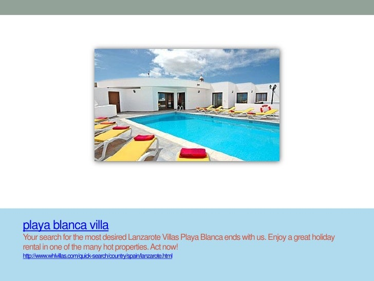playa blanca villaYour search for the most desired Lanzarote Villas Playa Blanca ends with us. Enjoy a great holidayrental...