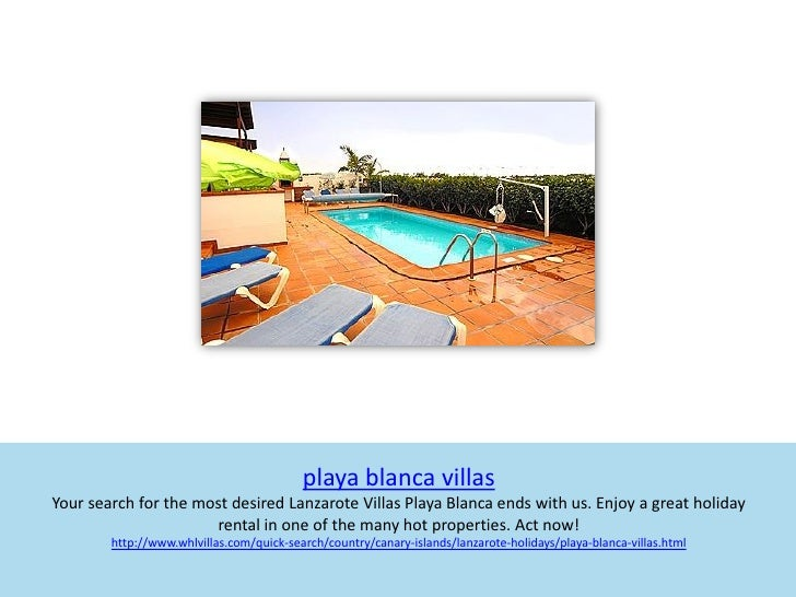 playa blanca villasYour search for the most desired Lanzarote Villas Playa Blanca ends with us. Enjoy a great holiday     ...