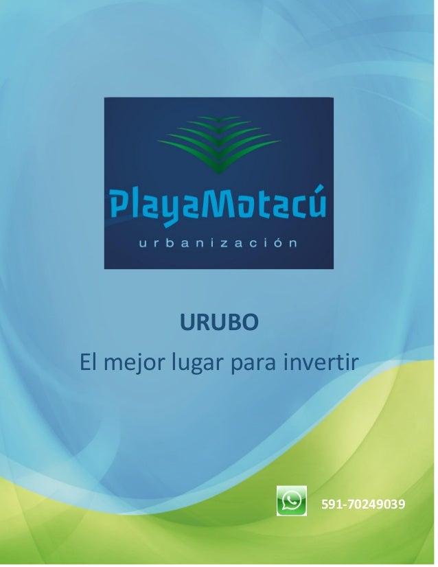 URUBO  El mejor lugar para invertir  591-70249039
