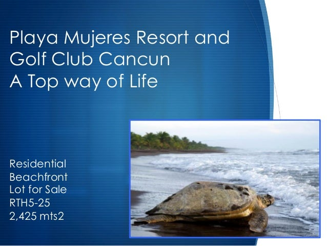 S Playa Mujeres Resort and Golf Club Cancun A Top way of Life Residential Beachfront Lot for Sale RTH5-25 2,425 mts2
