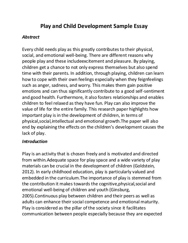 Play and Child Development Sample EssayAbstractEvery child needs play ...