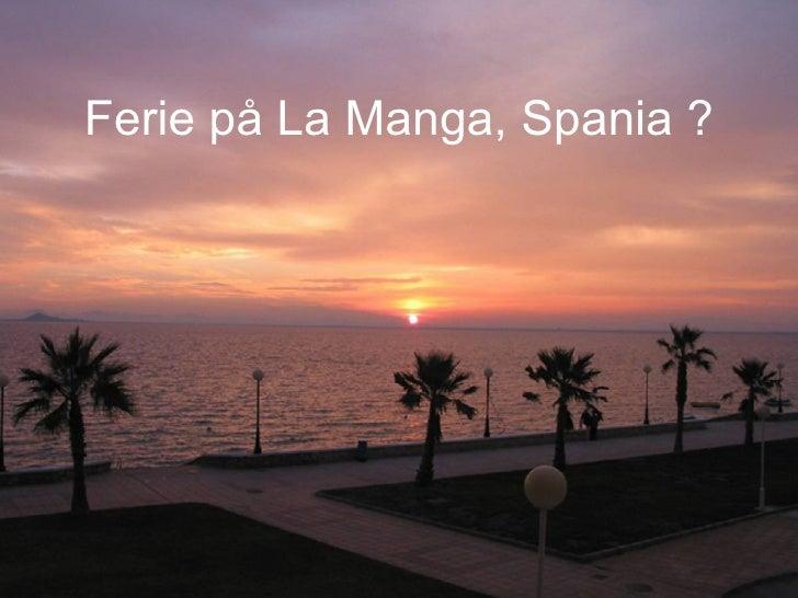 Ferie på La Manga, Spania ?