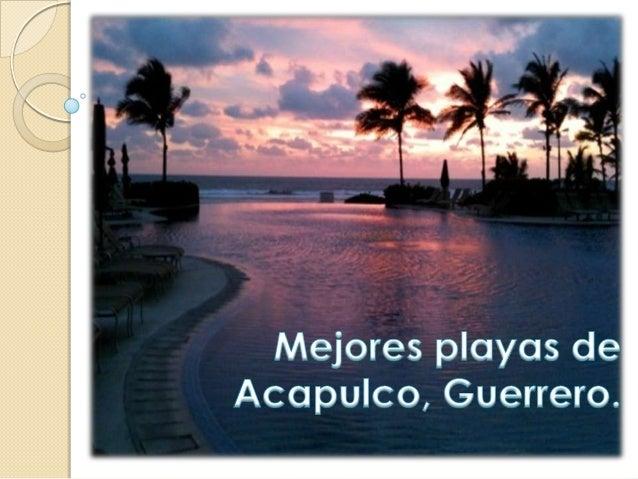     Conocido también como la Perla del Pacifico, ya que sus playas y bahías son conocidas a nivel mundial. Acapulco ah p...