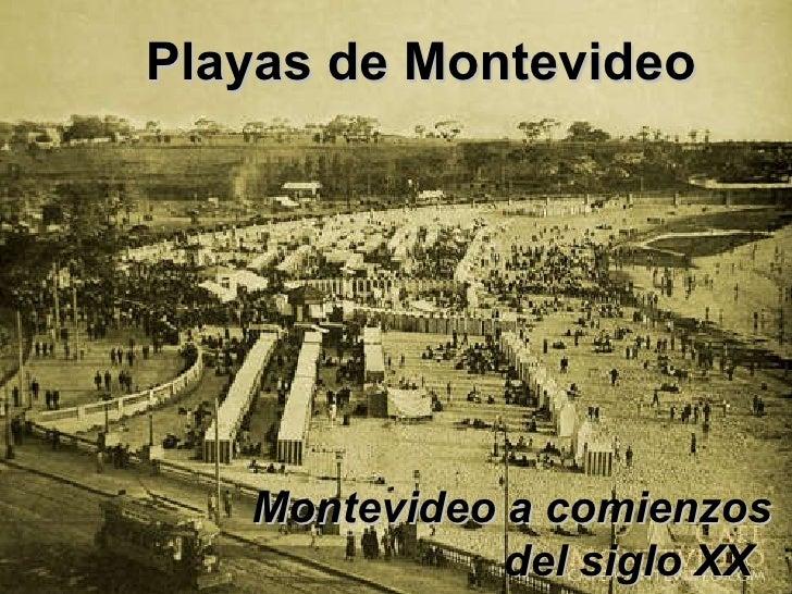 Montevideo a comienzos  del siglo XX Playas de Montevideo
