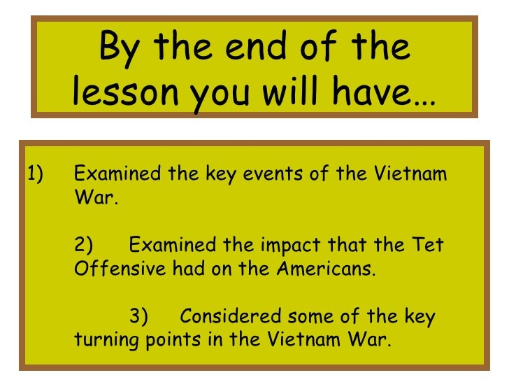 effects of the tet offensive essay Chapter 22 review the vietnam war  essay what were some of the important effects of the  essay identify two effects of the tet offensive, and explain how the.